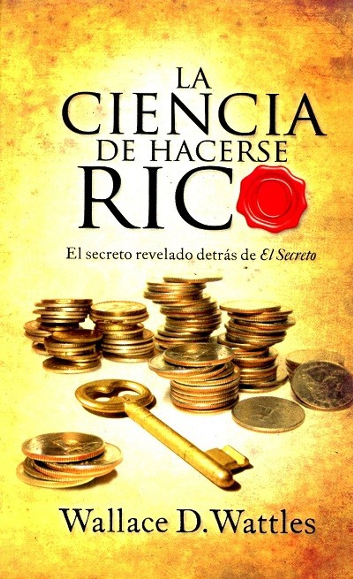 LIBRO LA CIENCIA DE HACERSE RICO WALLACE D. WATTLES