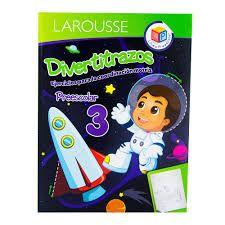 LIBRO LAROUSSE DIVERTITRAZOS PREESCOLAE 3