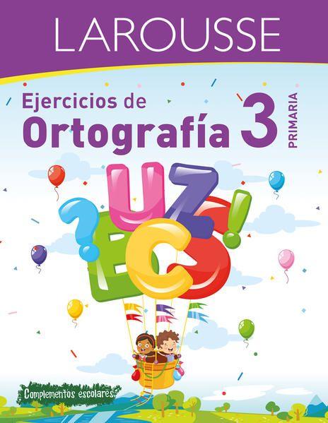 LIBRO LAROUSSE EJERCICIOS DE ORTOGRAFIA 3