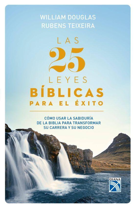 LIBRO LAS 25 LEYES BIBLICAS PARA EL EXITO WILIAM DOUGLAS RUBENS TEIXERIA