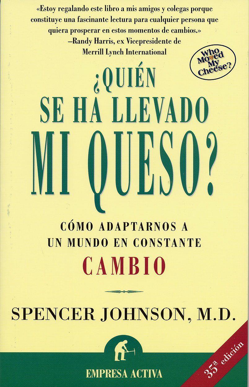 LIBRO QUIEN SE HA LLEVADO MI QUESO SPENCER JOHNSON M. D.