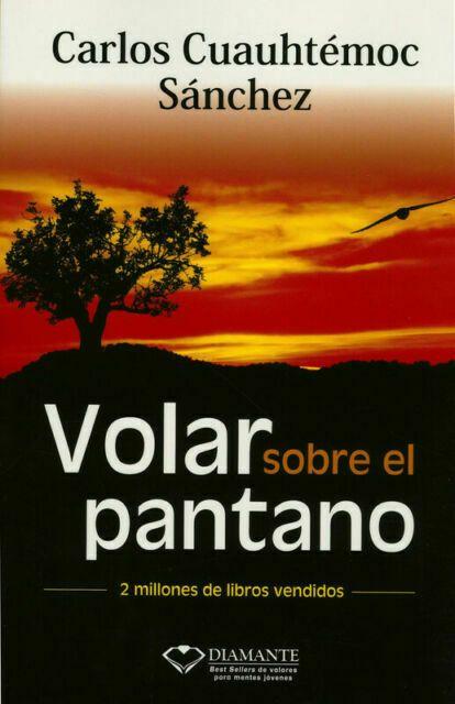 LIBRO VOLAR SOBRE EL PANTANO CARLOS CUAUHTEMOC SANCHEZ