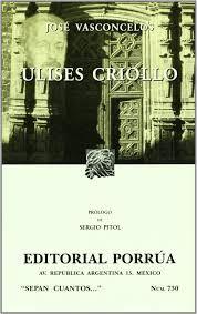 ULISES CRIOLLO JOSE BASCONCELOS